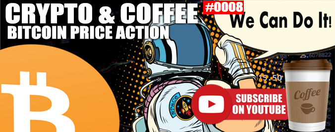 Coffee And Crypto 0008 – BITCOIN PRICE ACTION