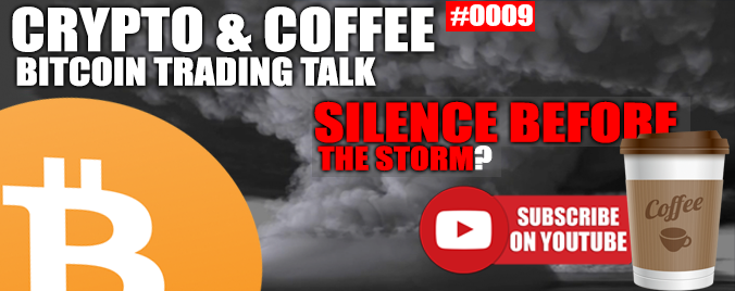 Coffee And Crypto 0009 – Incoming Storm?