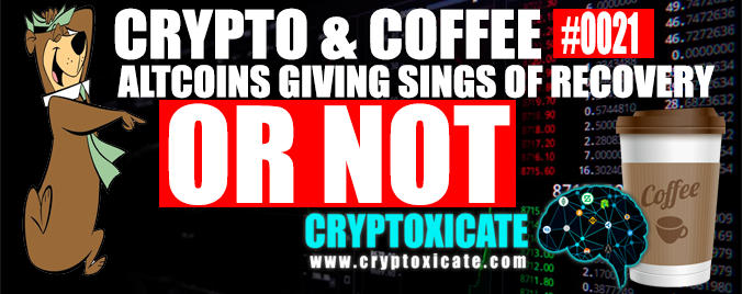 CRYPTO & COFFEE 0021 – ALTCOINS SIGNS OF RECOVERY