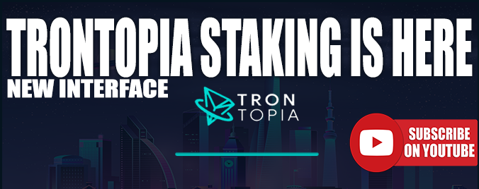 TRONTOPIA NEW WEB INTERFACE & STAKING SYSTEM