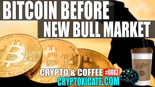 BITCOIN BEFORE BULL RUN – CRYPTO & COFFEE #0083