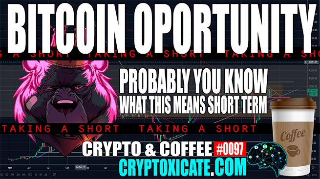 THERE IS A SHORT OPORTUNITY ON BITCOIN – Crypto & Coffee #0097