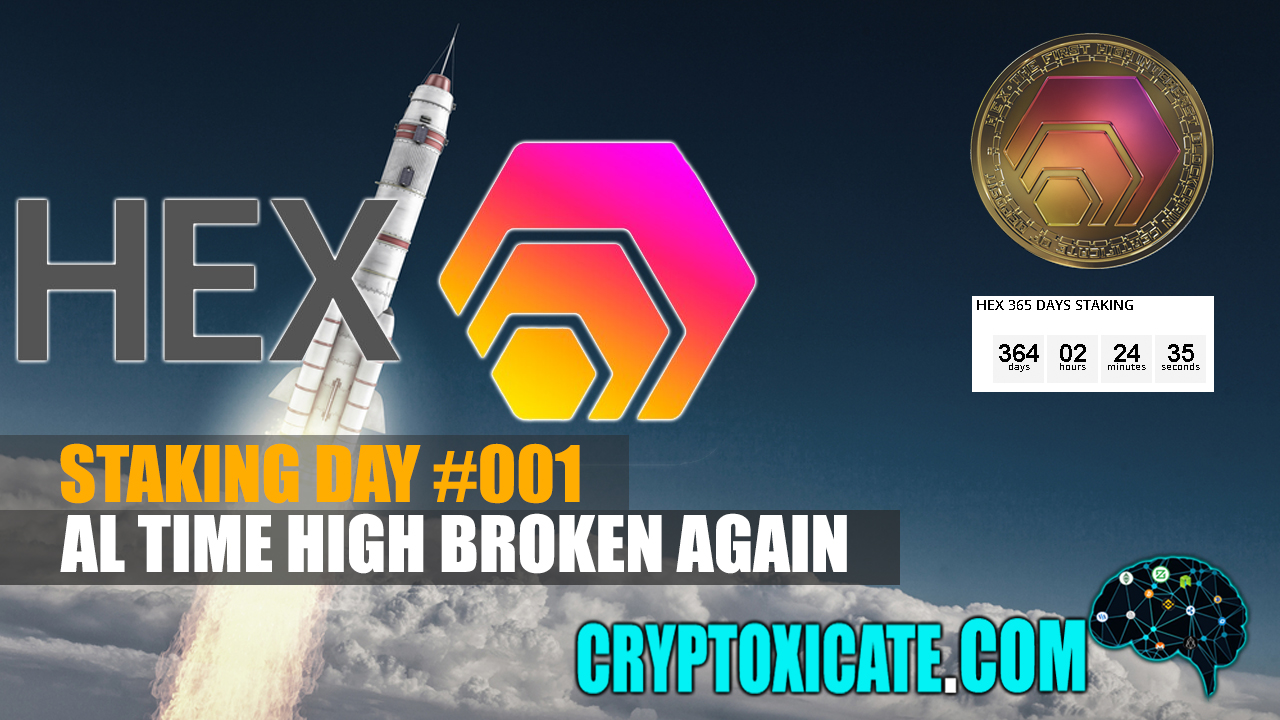 HEX BROKE ALL TIME HIGH – HEX STAKING DAY #001