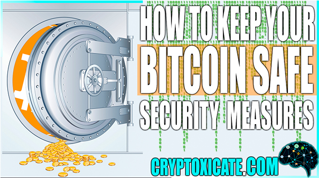 HOW KEEP MY BITCOIN SAFE – TIPS