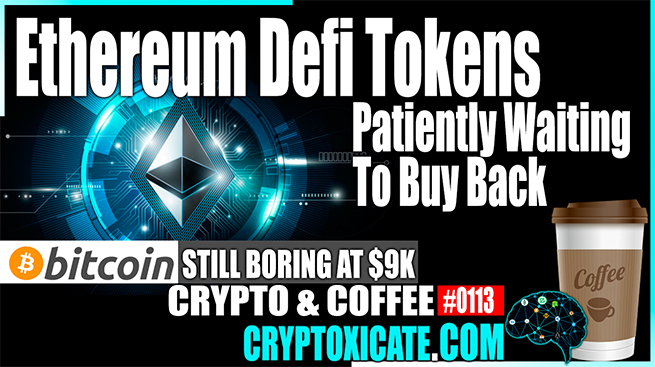 Defi Tokens Return Back Down To Earth – Crypto & Coffee #0113