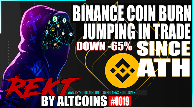 Binance Coin Burn And 60% Upside – REKT BY ALTCOINS #0019