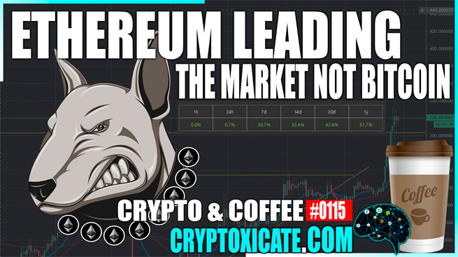 ETHEREUM CARRYING THE MARKET NOT BITCOIN – Crypto & Coffee #0115