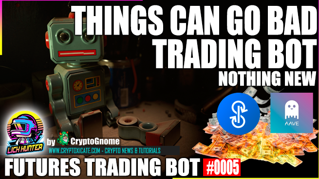 THINGS CAN GO BAD TOO – LICKHUNTER CRYPTO TRADING BOT