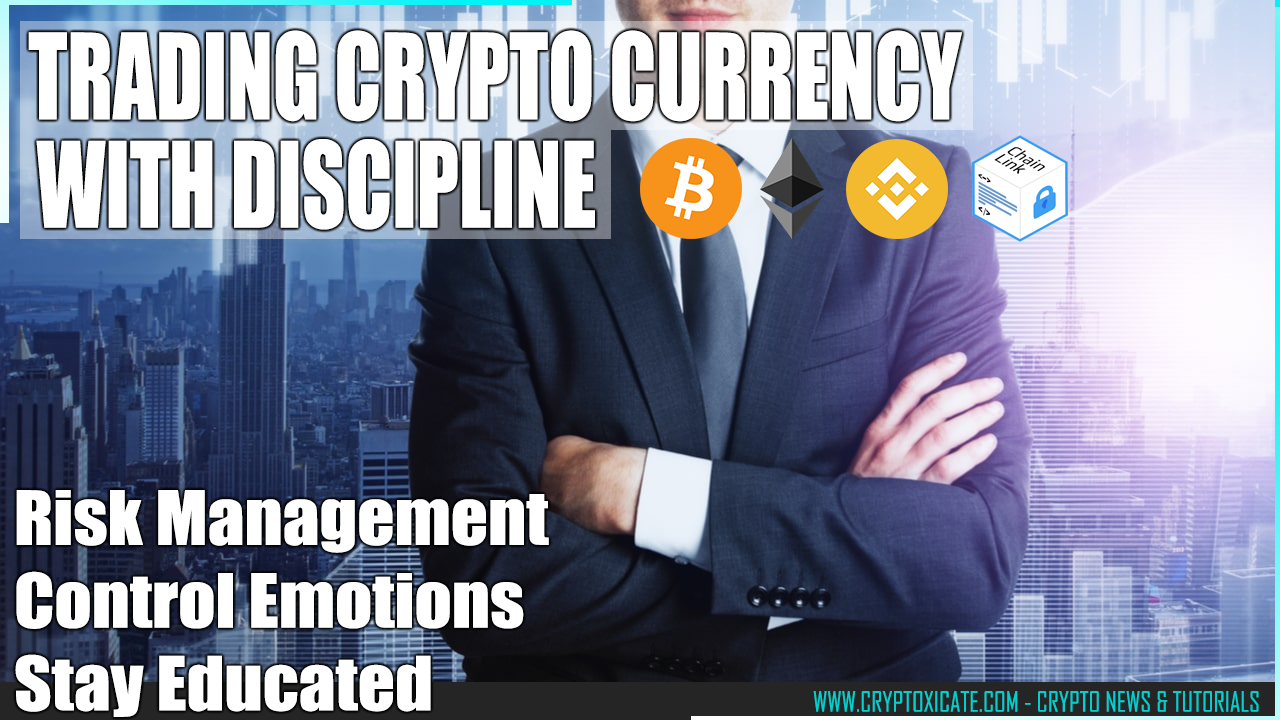 Trading Crypto Currencies With Discipline