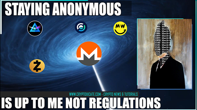 Staying Anonymous Is Up To Me Not Regulations – Crypto Privacy Coins