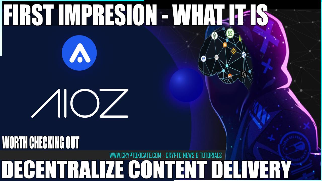 AIOZ NETWORK DECENTRALIZE CDN – A REVOLUTIONARY DISTRIBUTED CONTENT DELIVERY NETWORK